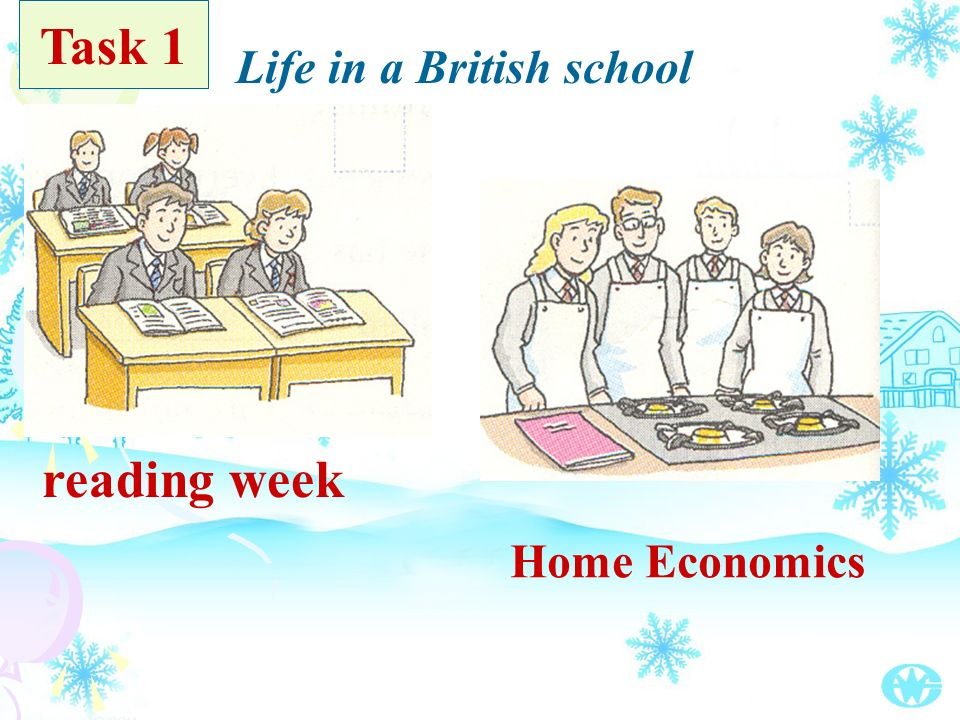 reading week Home Economics Life in a British school Task 1