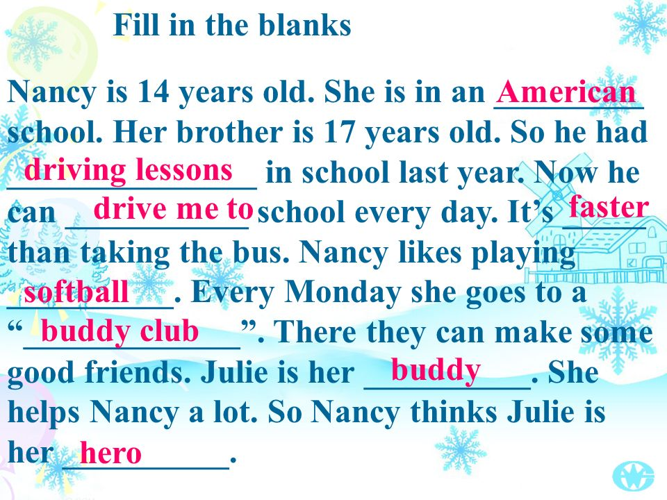 Fill in the blanks Nancy is 14 years old. She is in an _________ school.