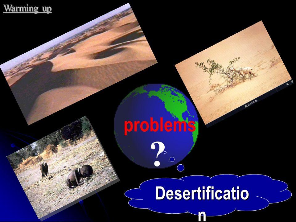 Deforestatio n problems ? Warming up
