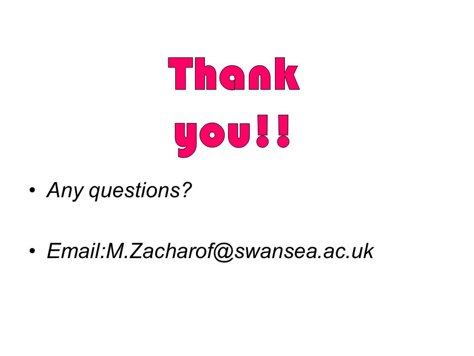 Any questions? Email:M.Zacharof@swansea.ac.uk