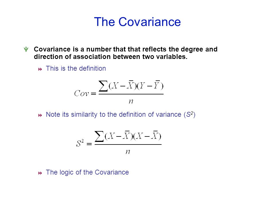 The Covariance Covariance is a number that that reflects the degree and direction of association between two variables. This is the definition Note it