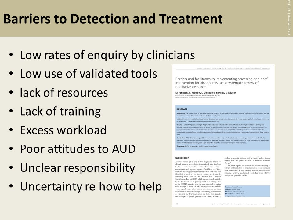 Barriers to Detection and Treatment Low rates of enquiry by clinicians Low use of validated tools lack of resources Lack of training Excess workload P