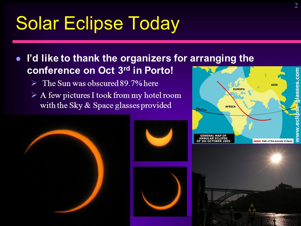 Ronny Kohavi, Microsoft 2 Solar Eclipse Today Id like to thank the organizers for arranging the conference on Oct 3 rd in Porto.