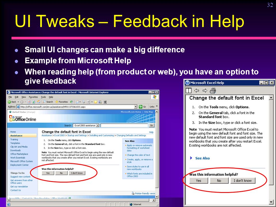 Ronny Kohavi, Microsoft 32 UI Tweaks – Feedback in Help Small UI changes can make a big difference Example from Microsoft Help When reading help (from product or web), you have an option to give feedback