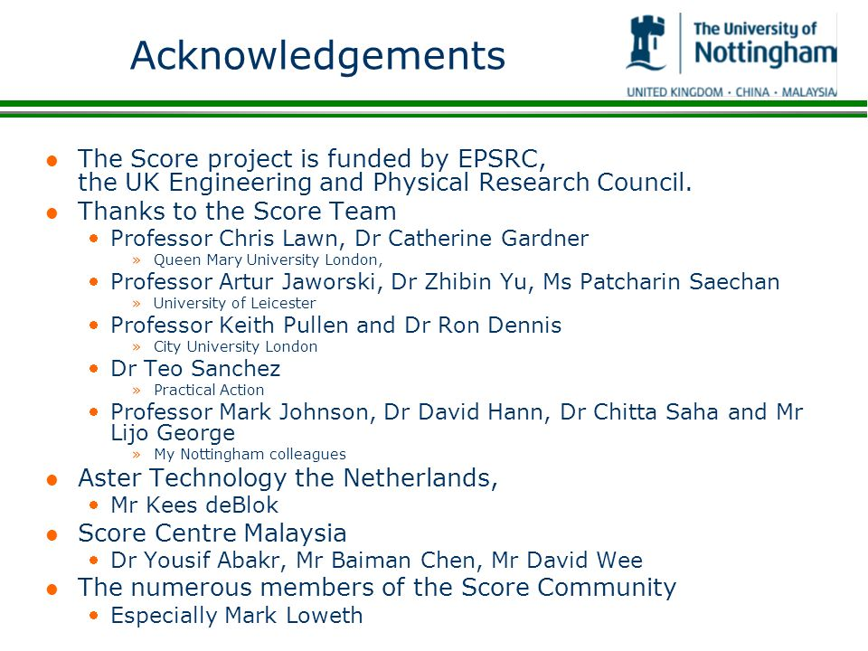 Acknowledgements l The Score project is funded by EPSRC, the UK Engineering and Physical Research Council. l Thanks to the Score Team Professor Chris