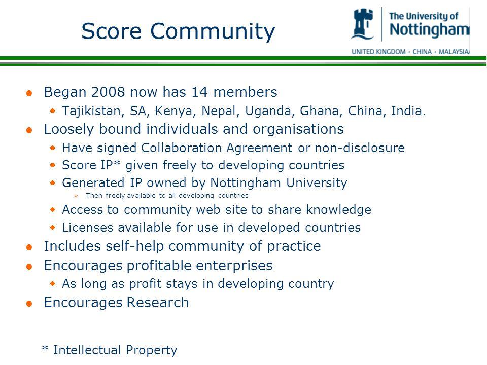 Score Community l Began 2008 now has 14 members Tajikistan, SA, Kenya, Nepal, Uganda, Ghana, China, India. l Loosely bound individuals and organisatio