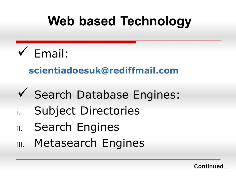 Email: scientiadoesuk@rediffmail.com Search Database Engines: i.