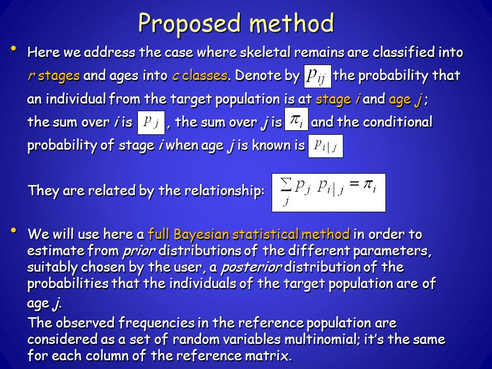 Proposed method Here we address the case where skeletal remains are classified into r stages and ages into c classes.