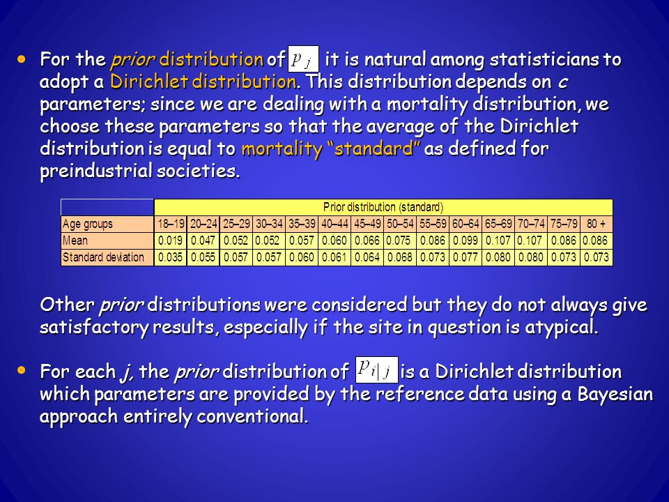 For the prior distribution of it is natural among statisticians to adopt a Dirichlet distribution. This distribution depends on c parameters; since we