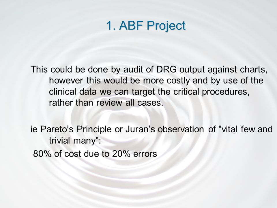 This could be done by audit of DRG output against charts, however this would be more costly and by use of the clinical data we can target the critical procedures, rather than review all cases.