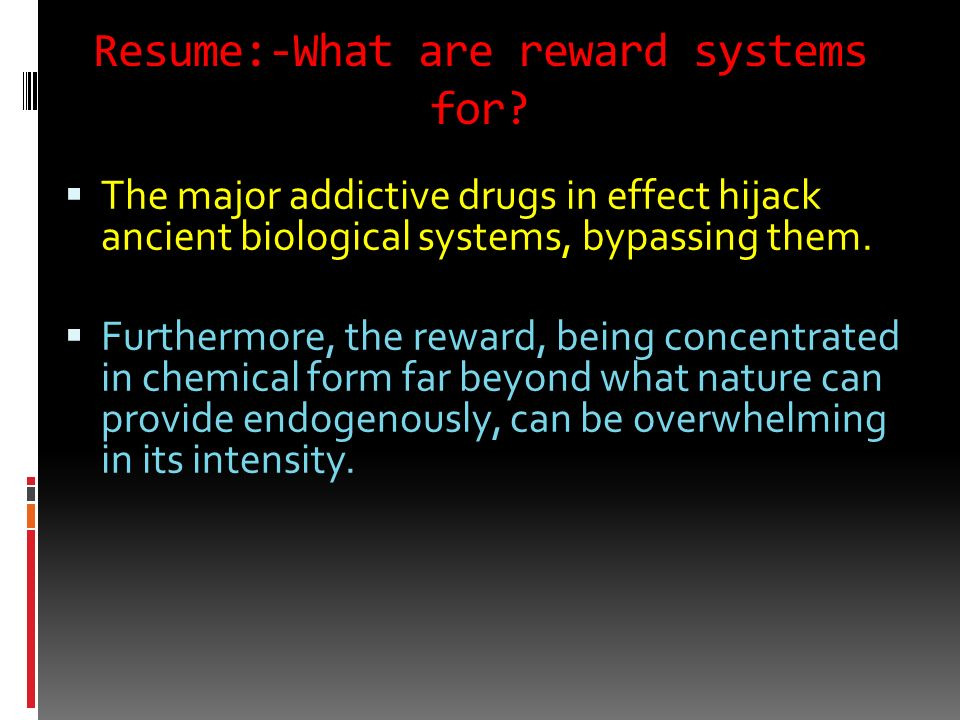 Pure and large amounts of psychoactive drugs and direct routes of administration are new! Drugs of abuse happen to be inherently pathogenic because th