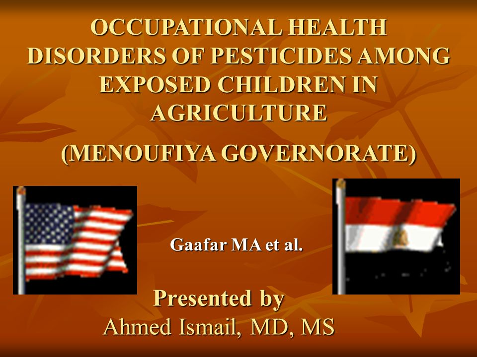 OCCUPATIONAL HEALTH DISORDERS OF PESTICIDES AMONG EXPOSED CHILDREN IN AGRICULTURE (MENOUFIYA GOVERNORATE) Gaafar MA et al.