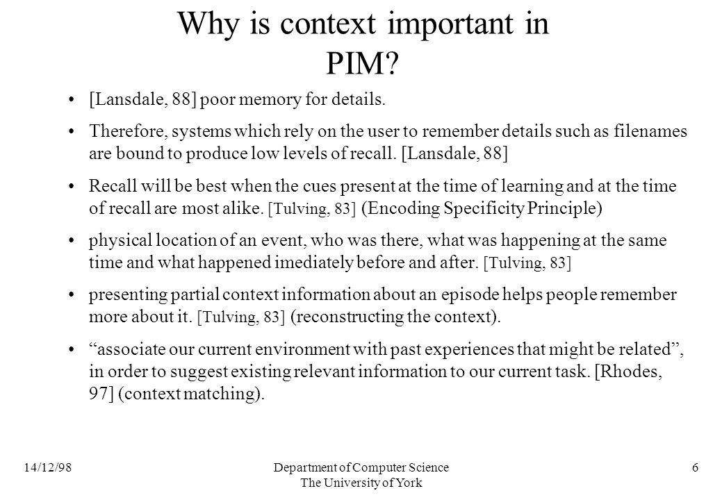 14/12/98Department of Computer Science The University of York 6 Why is context important in PIM.