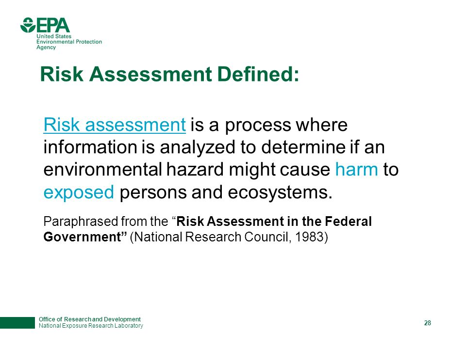 Office of Research and Development National Exposure Research Laboratory 27 Risk IS Quantifiable...