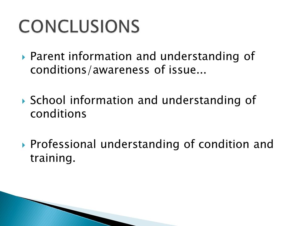 Parent information and understanding of conditions/awareness of issue...