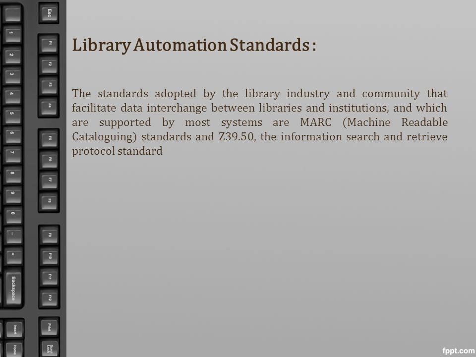Library Automation Standards : The standards adopted by the library industry and community that facilitate data interchange between libraries and inst