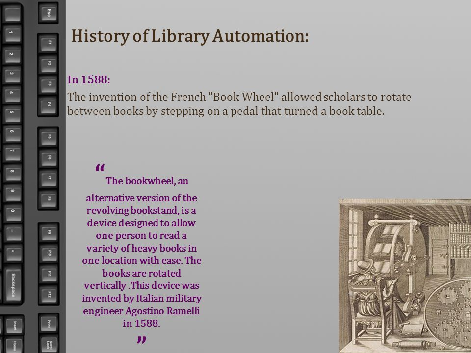 History of Library Automation: In 1588: The invention of the French