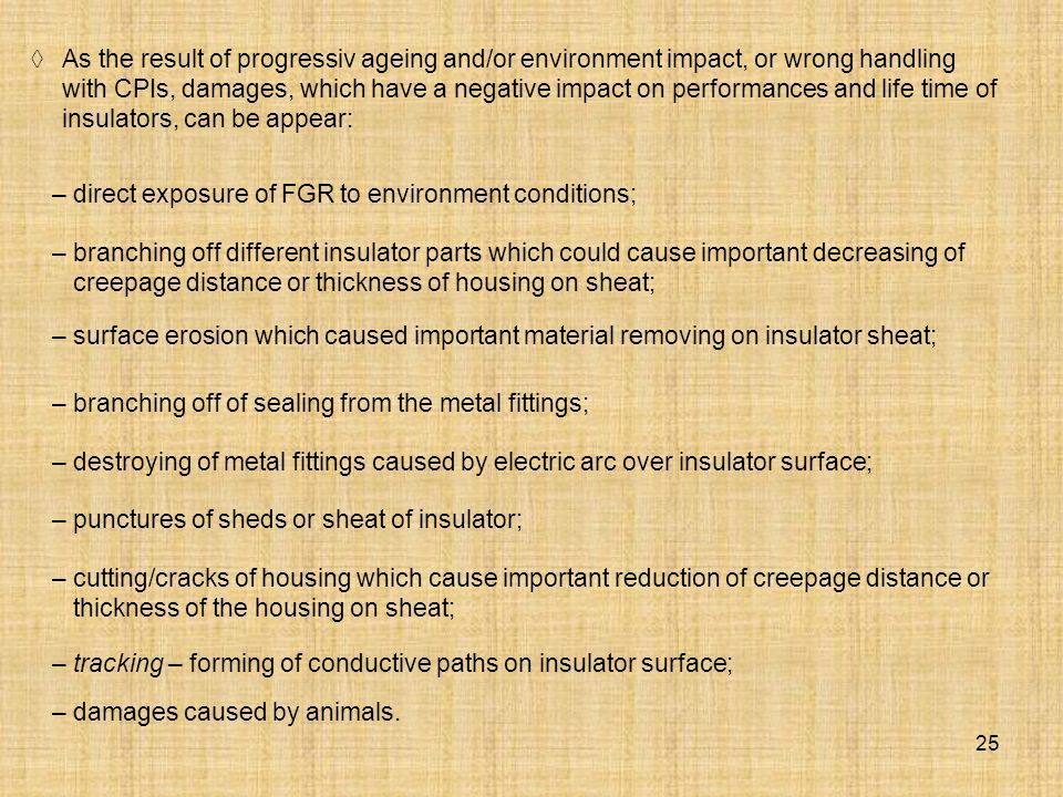 25 As the result of progressiv ageing and/or environment impact, or wrong handling with CPIs, damages, which have a negative impact on performances an