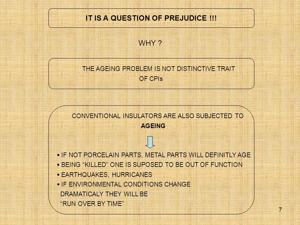 7 IT IS A QUESTION OF PREJUDICE !!.