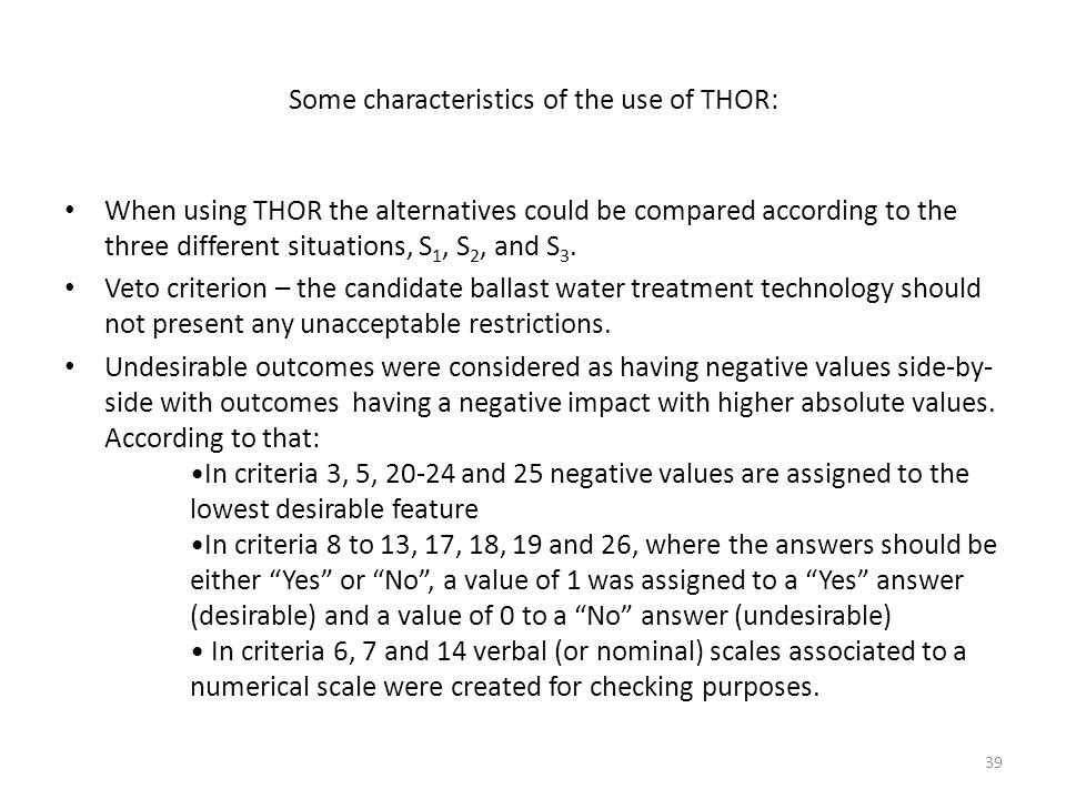 Some characteristics of the use of THOR: When using THOR the alternatives could be compared according to the three different situations, S 1, S 2, and