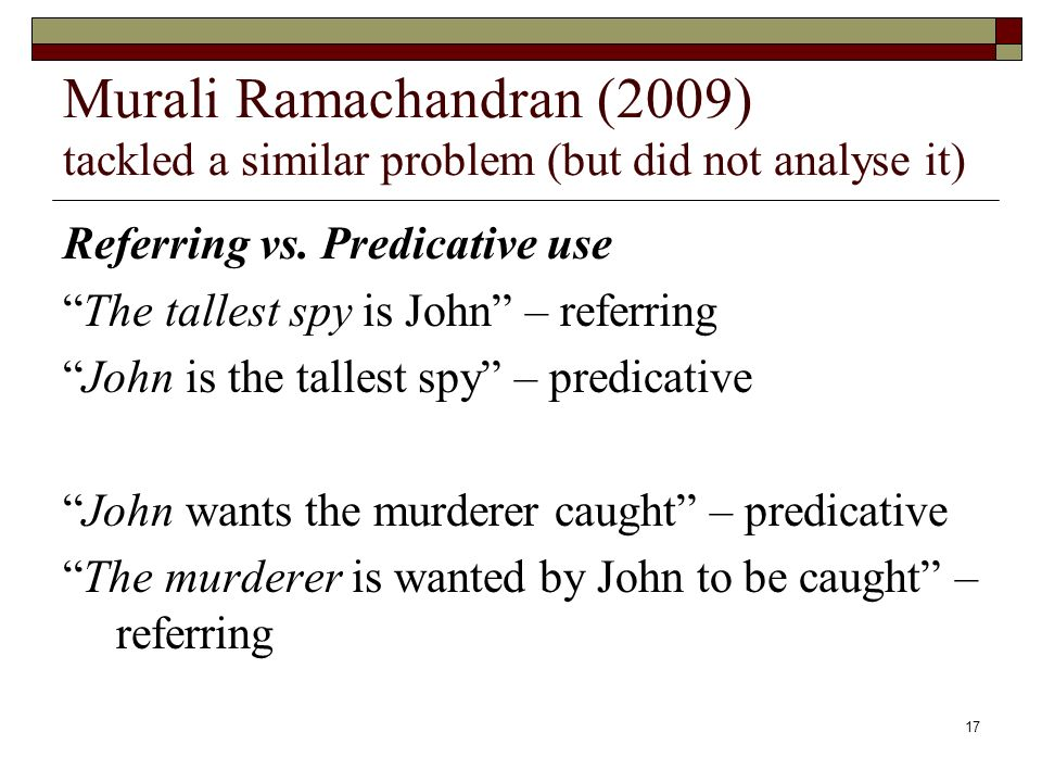 17 Murali Ramachandran (2009) tackled a similar problem (but did not analyse it) Referring vs.
