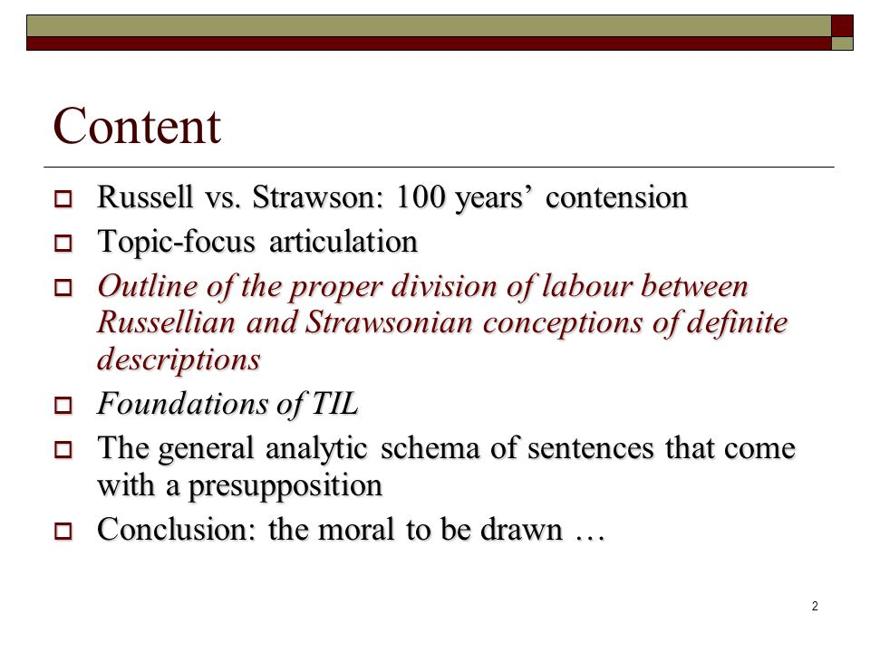 2 Content Russell vs. Strawson: 100 years contension Russell vs.