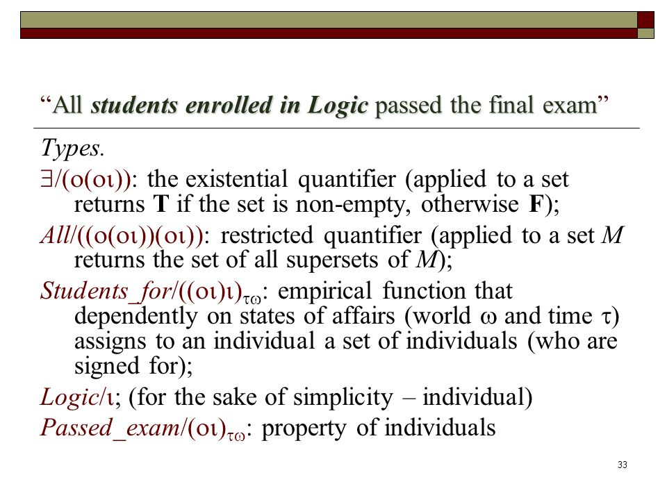 33 All students enrolled in Logic passed the final examAll students enrolled in Logic passed the final exam Types.