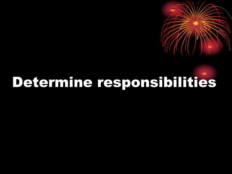 Determine responsibilities