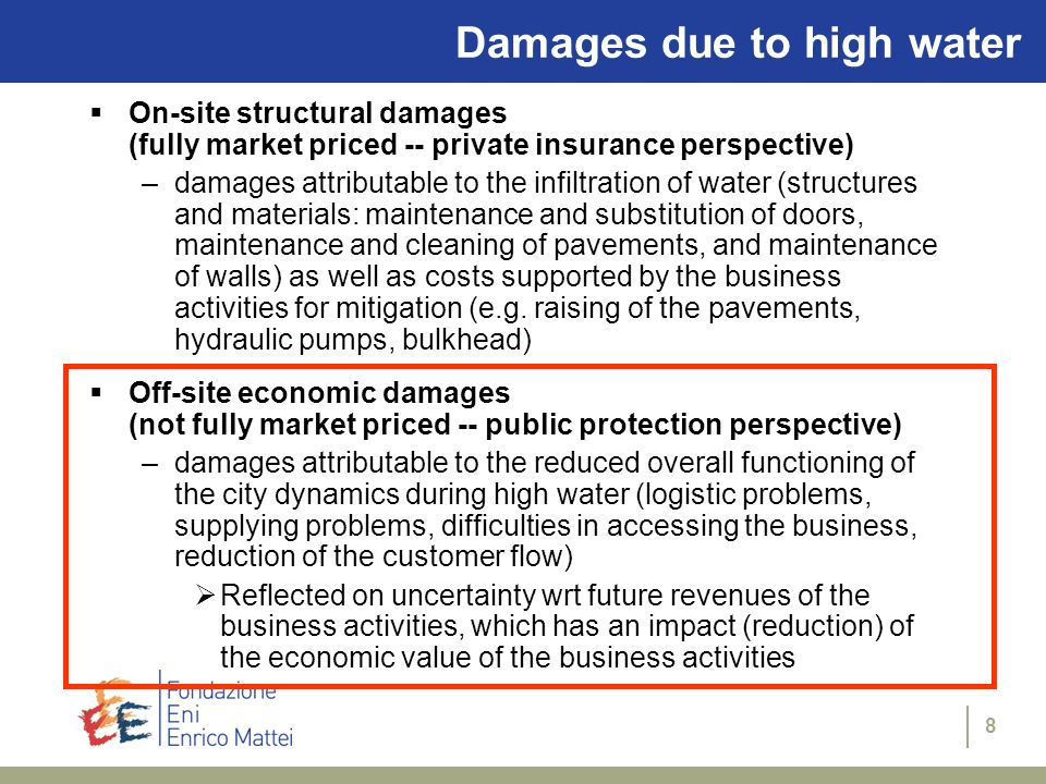 8 Damages due to high water On-site structural damages (fully market priced -- private insurance perspective) –damages attributable to the infiltratio