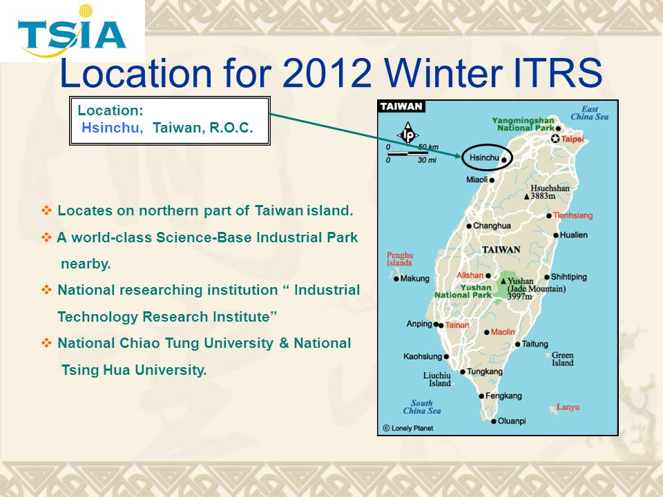 Location for 2012 Winter ITRS Location: Hsinchu, Taiwan, R.O.C.