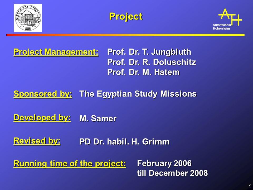Agrartechnik Hohenheim 2 Project Project Management: Prof.