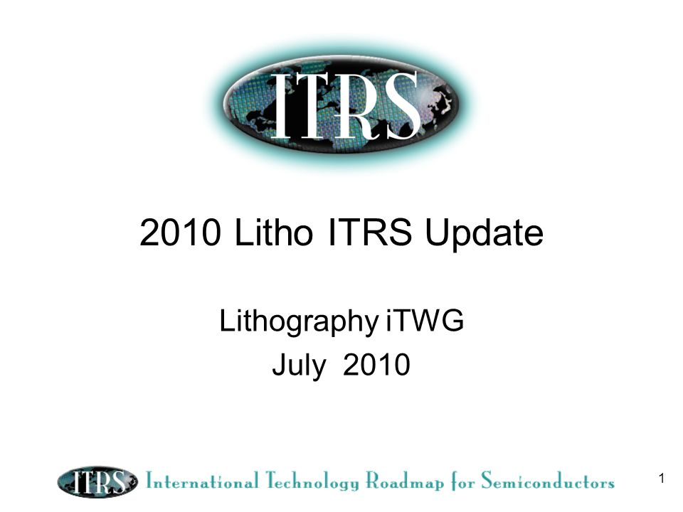 Litho ITRS Update Lithography iTWG July 2010
