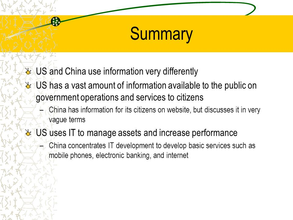 Summary US and China use information very differently US has a vast amount of information available to the public on government operations and service