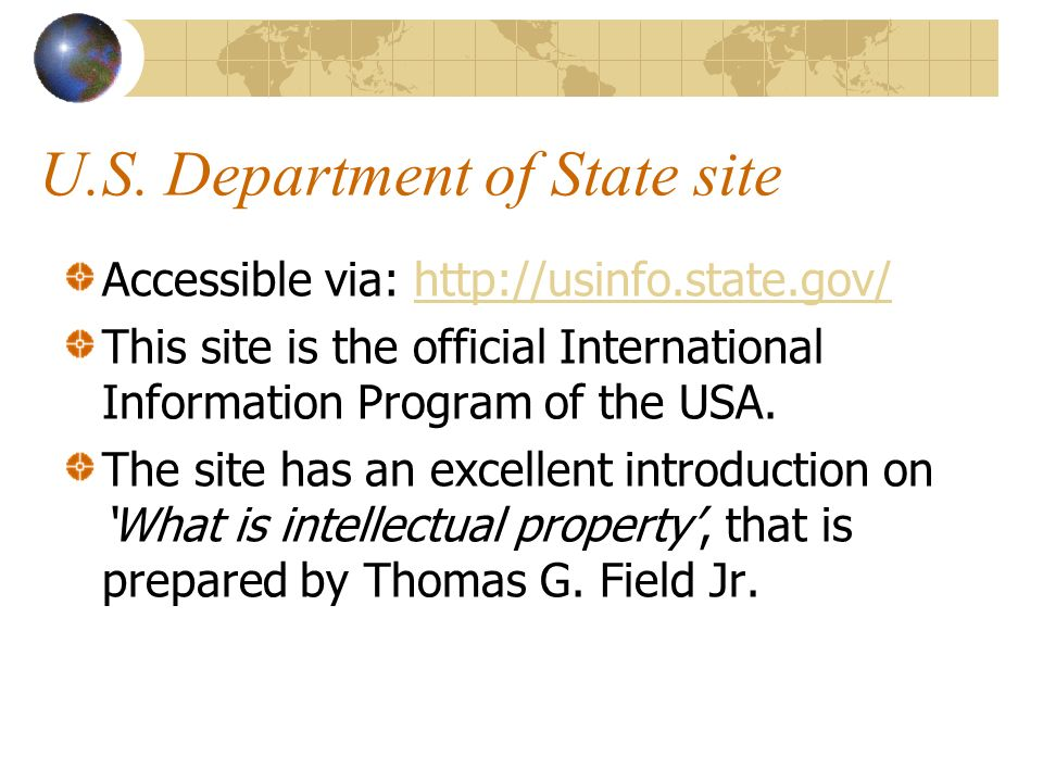 U.S. Department of State site Accessible via: http://usinfo.state.gov/http://usinfo.state.gov/ This site is the official International Information Pro