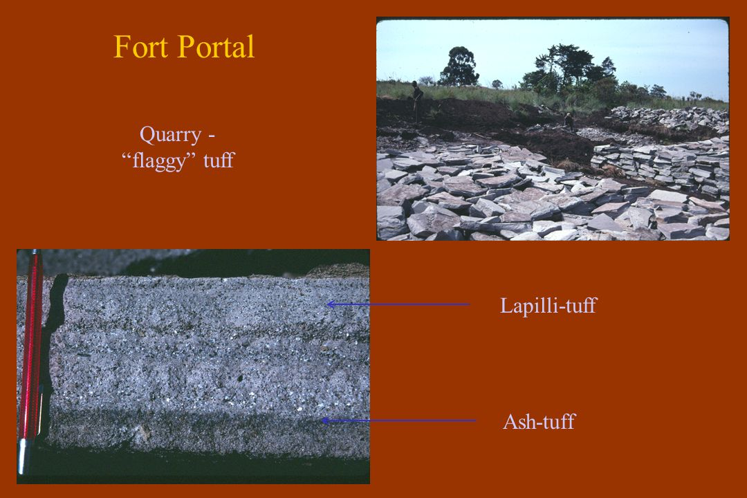 Fort Portal Quarry - flaggy tuff Lapilli-tuff Ash-tuff