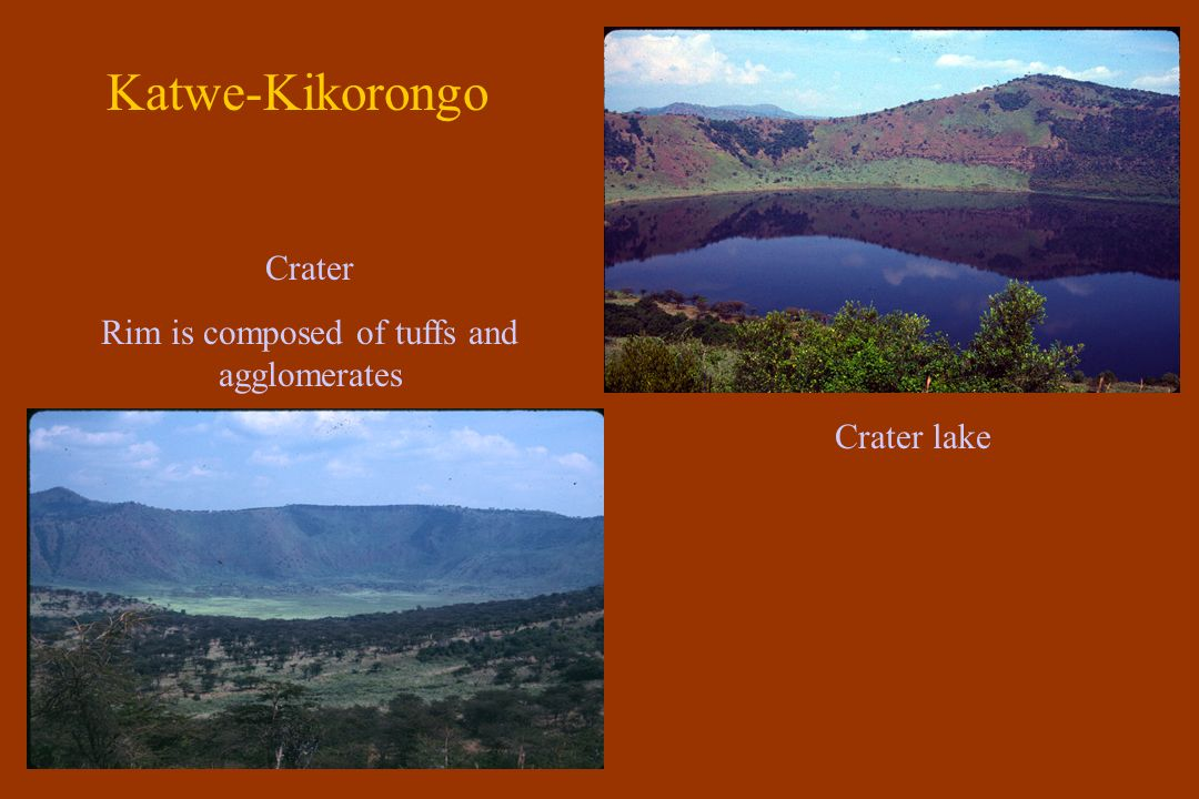 Katwe-Kikorongo Crater lake Crater Rim is composed of tuffs and agglomerates