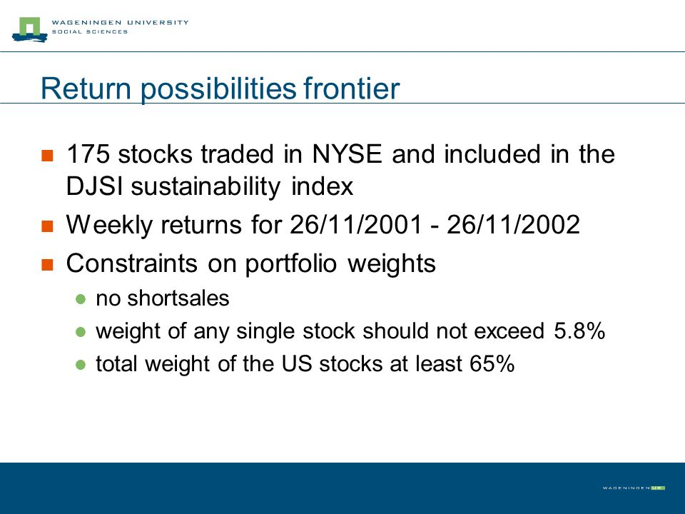 Return possibilities frontier 175 stocks traded in NYSE and included in the DJSI sustainability index Weekly returns for 26/11/2001 - 26/11/2002 Const