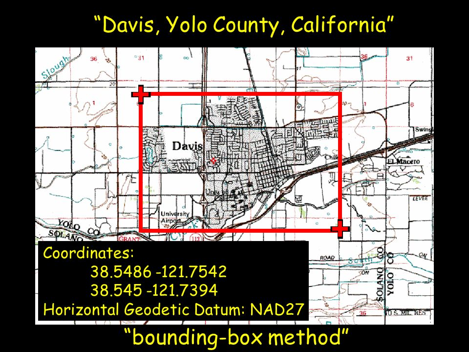 Davis, Yolo County, California bounding-box method Coordinates: 38.5486 -121.7542 38.545 -121.7394 Horizontal Geodetic Datum: NAD27