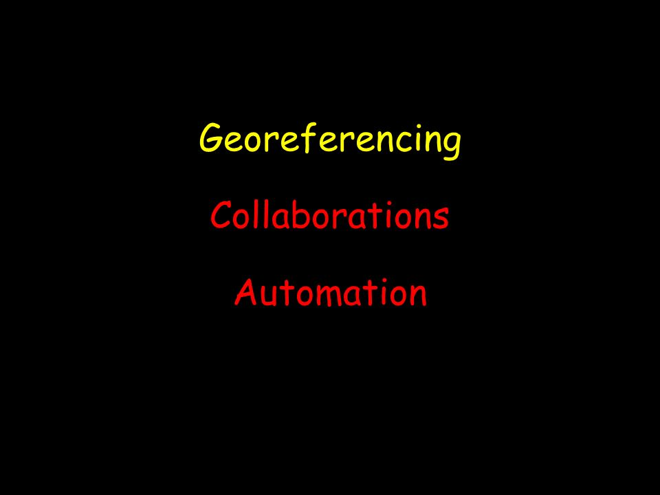 Capture georeferences in database or spreadsheet (we will use an Excel template for examples) Georeferencing Templates