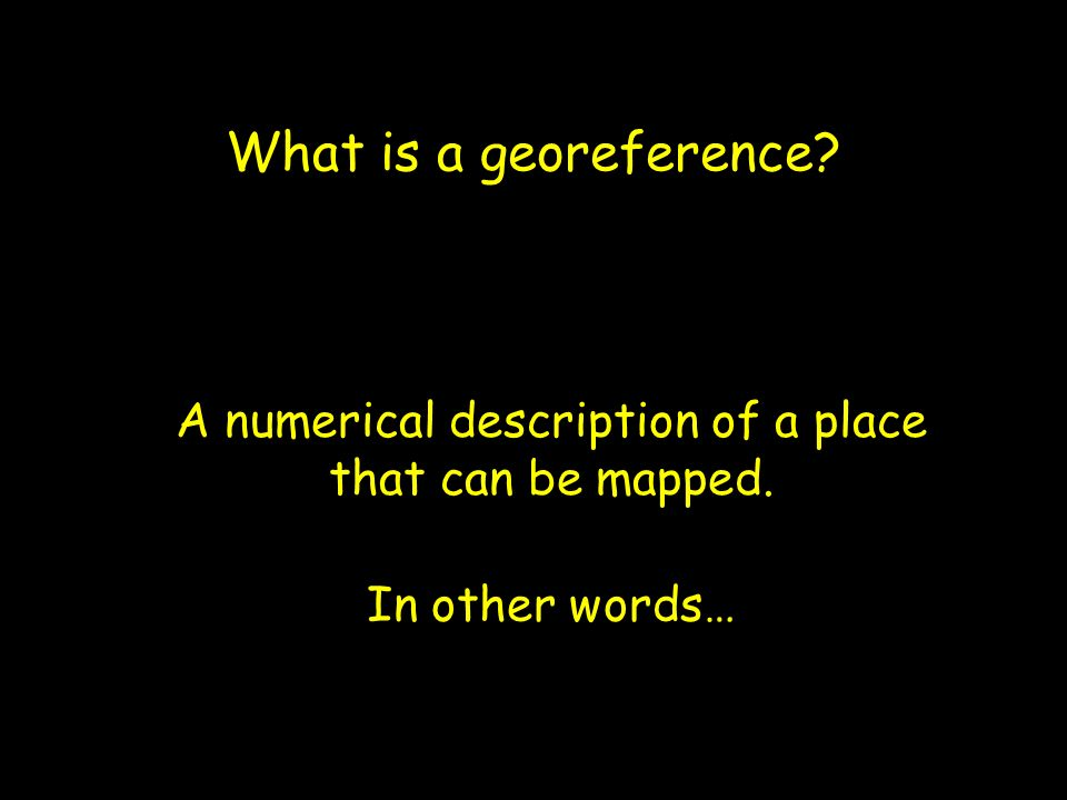 What is an ideal georeference.
