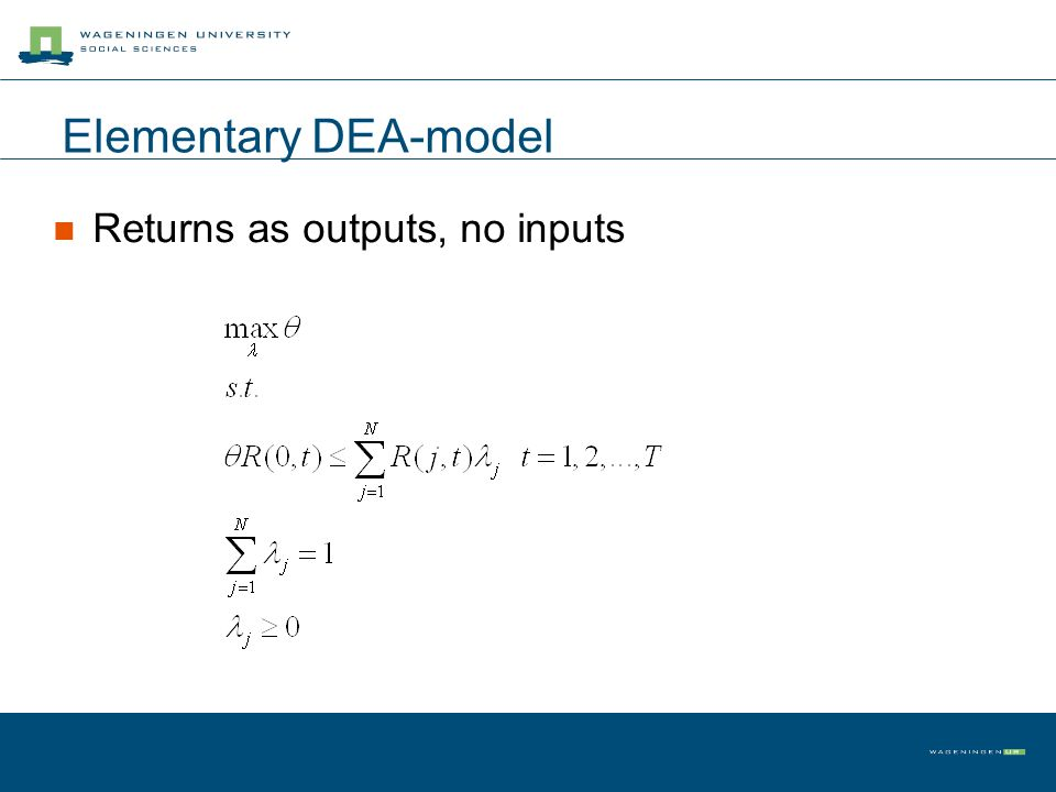 Elementary DEA-model Returns as outputs, no inputs