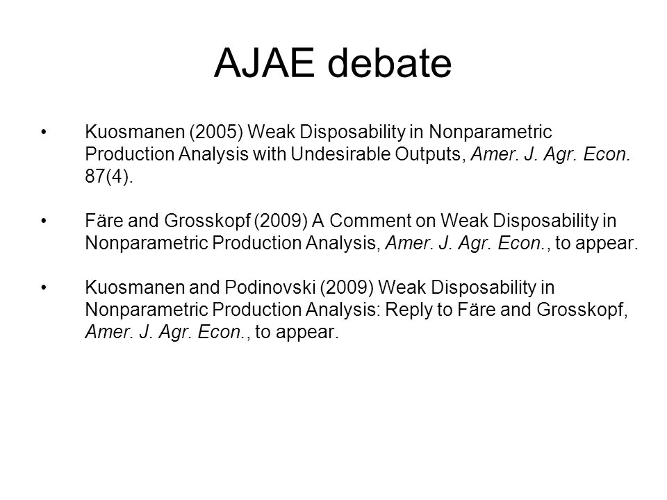 AJAE debate Kuosmanen (2005) Weak Disposability in Nonparametric Production Analysis with Undesirable Outputs, Amer.