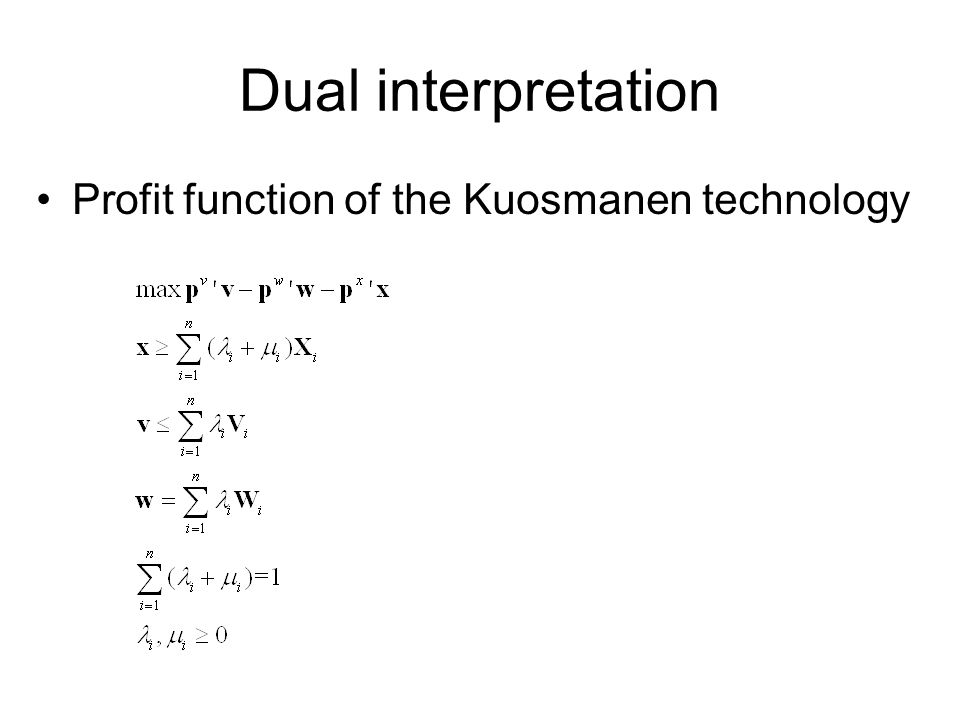 Dual interpretation Profit function of the Kuosmanen technology