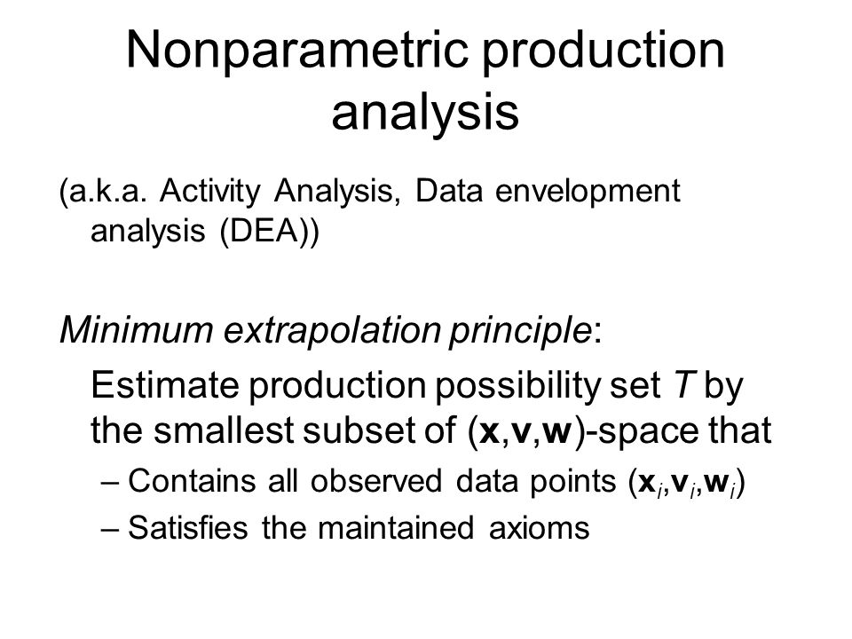 Nonparametric production analysis (a.k.a.