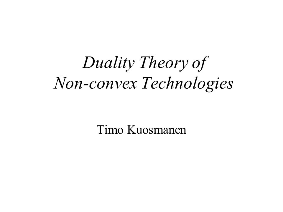 Duality Theory of Non-convex Technologies Timo Kuosmanen