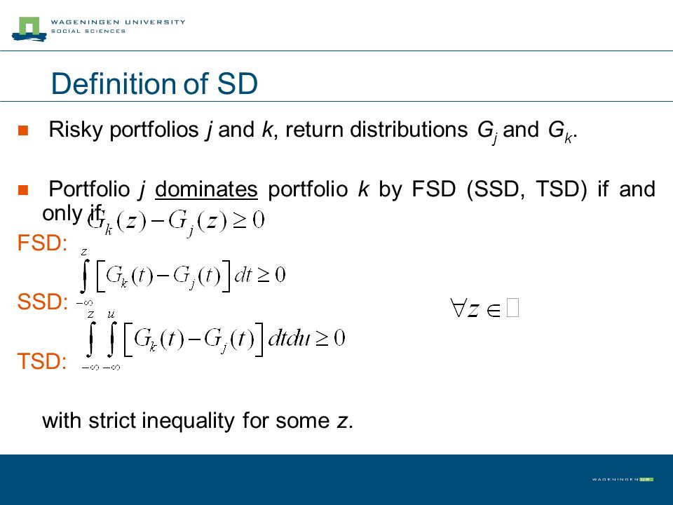 Definition of SD Risky portfolios j and k, return distributions G j and G k.