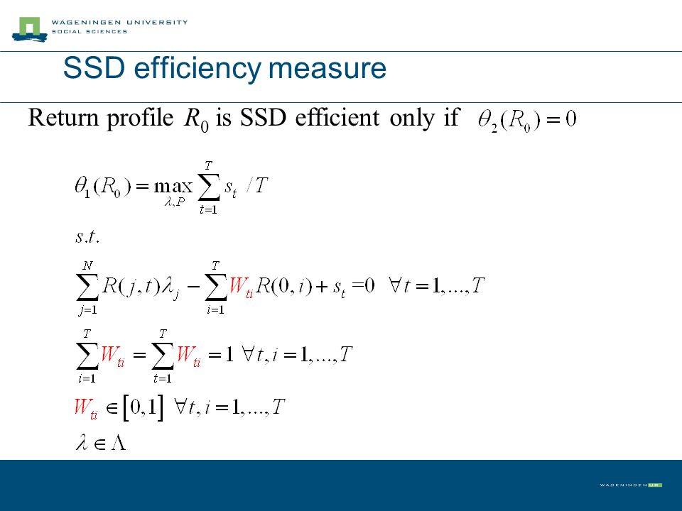 SSD efficiency measure Return profile R 0 is SSD efficient only if