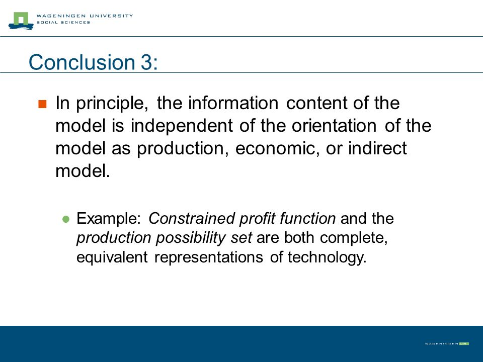 Conclusion 3: In principle, the information content of the model is independent of the orientation of the model as production, economic, or indirect model.