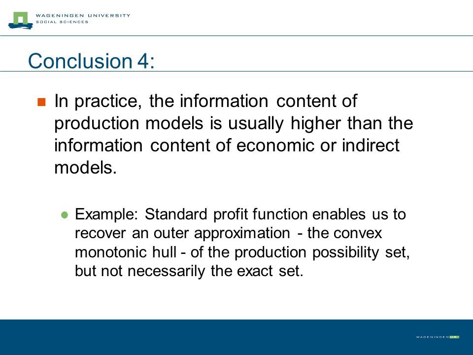 Conclusion 4: In practice, the information content of production models is usually higher than the information content of economic or indirect models.