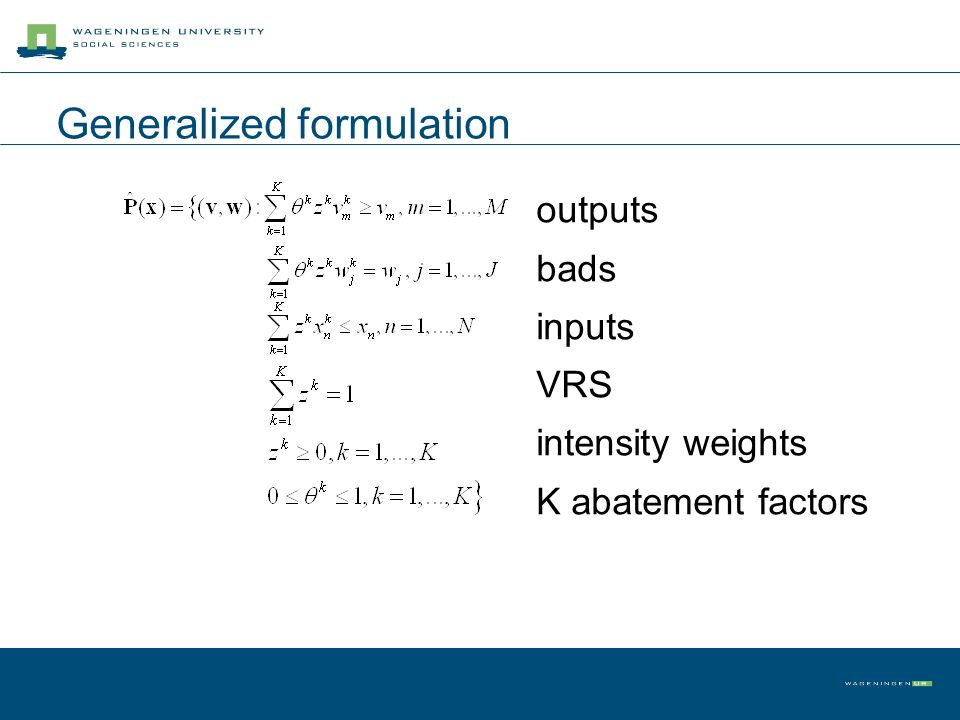 outputs bads inputs VRS intensity weights K abatement factors Generalized formulation